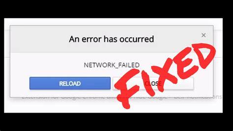 chrome theme error network failed how to fix google chrome download failed network error