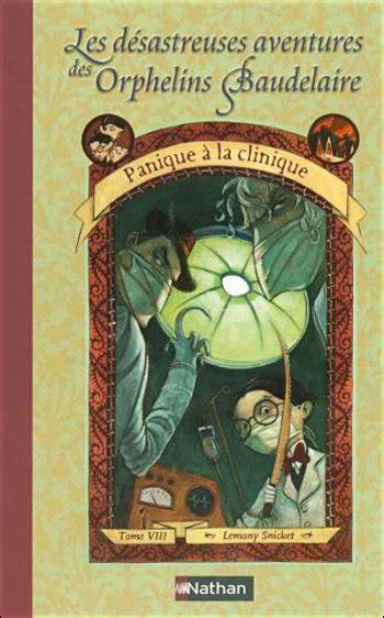 Les D 233 Sastreuses Aventures Des Orphelins Baudelaire L