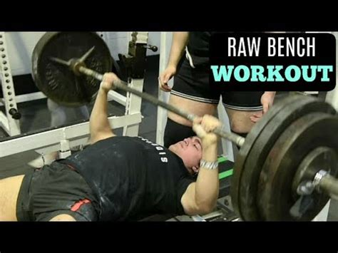 raw bench press heavy raw bench press workout 25 total reps 305lb