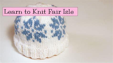 how to knit fair isle learn to knit fair isle part 1