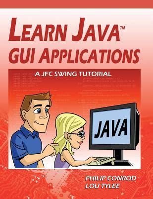 jfc swing learn java gui applications a jfc swing tutorial book by