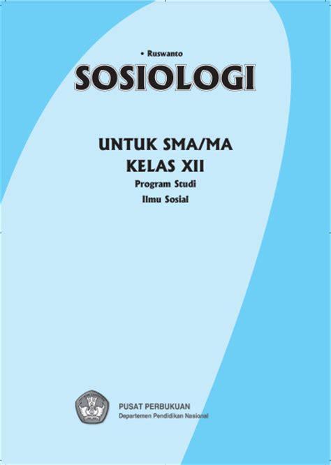 Buku Pintar Un Sosiologi Sma buku siswa ktsp sma kelas 12 pelajaran sosiologi