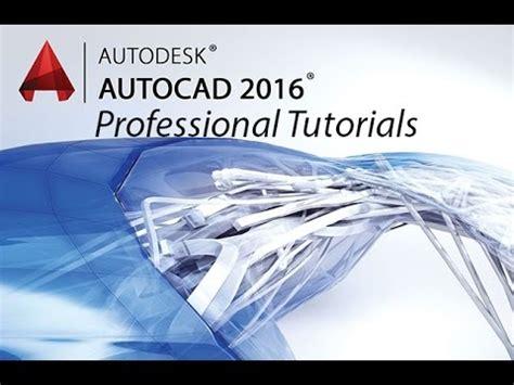 tutorial autodesk autocad 2016 autodesk autocad 2016 tutorials youtube