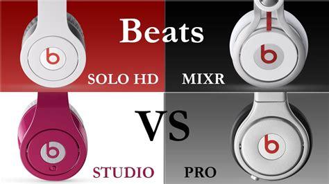 Detox Beats Vs Studio by Beats Pro Vs Beats Mixr Vs Beats Studio Vs Beats Hd
