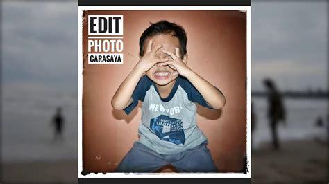 tutorial edit foto di snapseed cara mudah edit foto dengan snapseed di hp android youtube