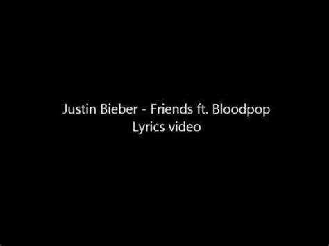 download mp3 justin bieber friends ft bloodpop justin bieber friends ft bloodpop lyrics video youtube