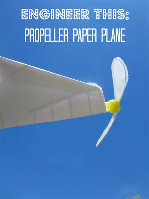How To Make A Paper Propeller - engineer this design and build a propeller paper plane