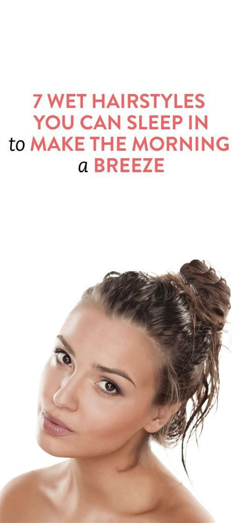 sleep in hairstyles for short hair 7 wet hairstyles to sleep in that will make mornings a