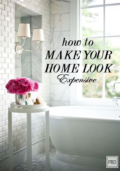how to make your home look expensive sometimes you can
