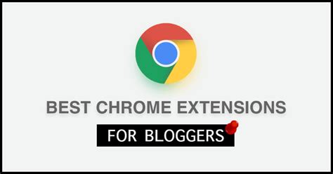 best extension for chrome 11 must use chrome extensions for