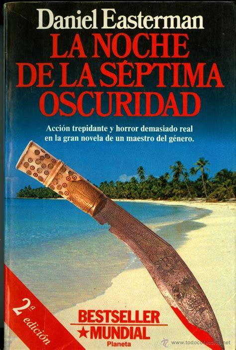 libro la noche de la la noche de la septima oscuridad daniel easte comprar libros de terror misterio y polic 237 aco