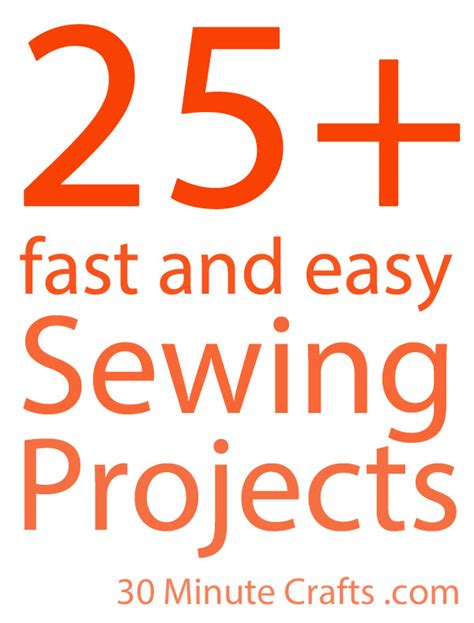 fast and easy crafts 25 fast and easy sewing projects 30 minute crafts