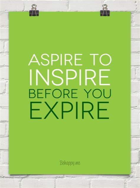Aspire To Inspire 2 aspire to inspire before you expire q4c