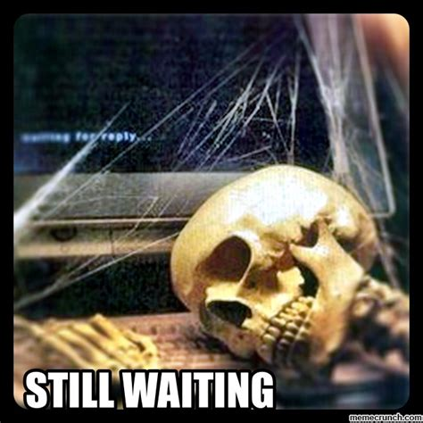 Still Waiting Meme - skeletor still waiting