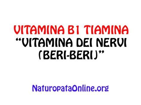 tiamina alimenti vitamina b1 tiamina vitamina dei nervi beri beri