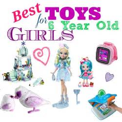 for 6 year olds best toys for 6 year gifts for all occasions