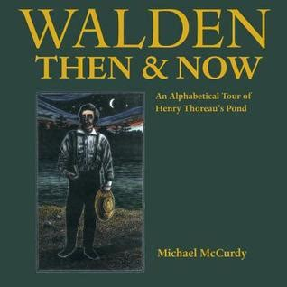 walden children s books walden then now an alphabetical tour of henry thoreau s