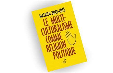 le multiculturalisme comme religion multikulturalismus je nov 253 pokus o diktaturu recenze lidovky cz