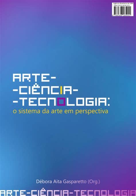 sistema arte arte ci 234 ncia tecnologia o sistema da arte em perspectiva