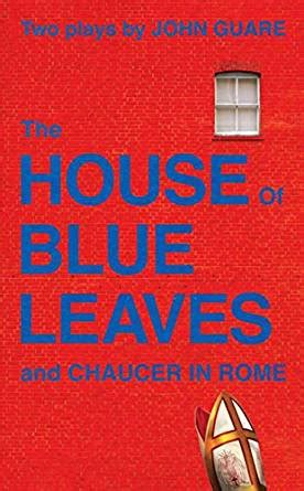 house of blue leaves the house of blue leaves and chaucer in rome kindle