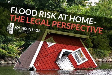 flood risk house insurance flood risk at home the legal perspective johnson legal edinburgh