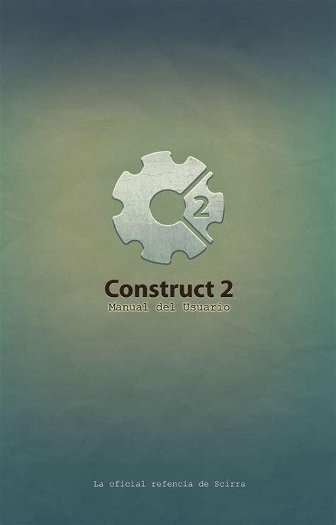 scirra construct 2 tutorial español construct 2 manual del usuario construct 2 en espa 241 ol
