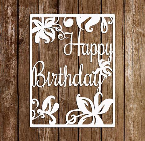 cricut birthday card template paper cutting template papercut birthday template pdf