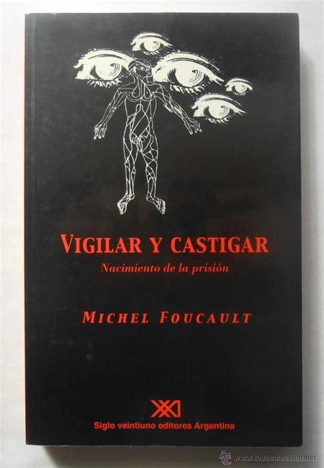 vigilar y castigar nacimiento vigilar y castigar nacimiento de la prision comprar libros de filosof 237 a en todocoleccion