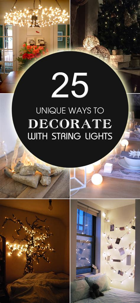 25 ways to decorate with 25 unique ways to decorate with string lights