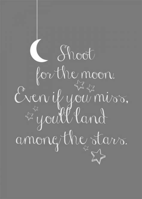 12 For Inspiration by Inspirational Quotes Shoot For The Moon Free