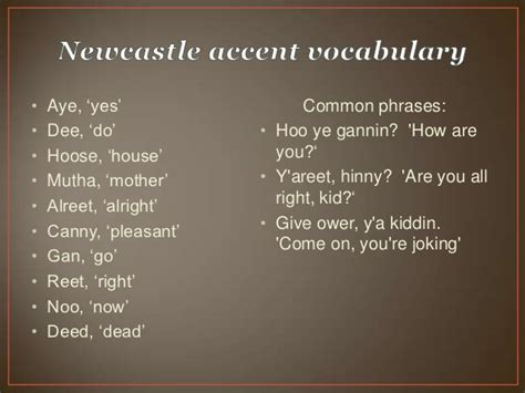 House Pronunciation geordie accent