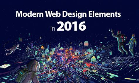 modern design elements 10 must to modern web design elements in 2016