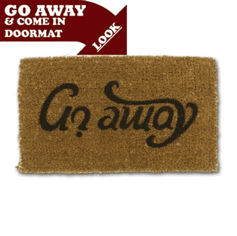 Come In And Go Away Doormat that s why i design 1 design per day