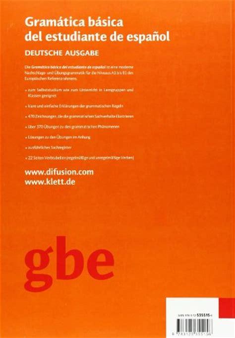libro gramatica basica del estudiante libro gram 225 tica b 225 sica del estudiante de espa 241 ol deutsche ausgabe di
