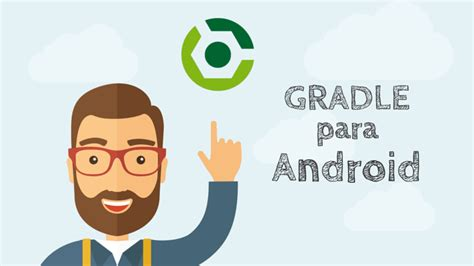 gradle android gradle para android androidpro