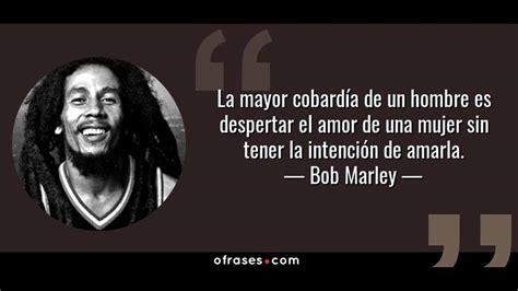 imagenes reflexivas de bob marley frases de bob marley recopilaci 243 n youtube