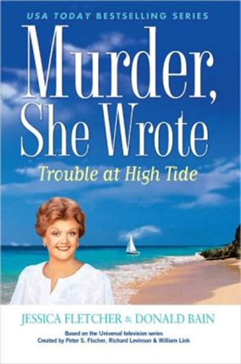 the trouble with murder books murder she wrote trouble at high tide by
