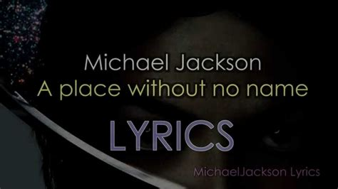 A Place Lyrics Take 6 Michael Jackson A Place Without No Name Official Lyrics