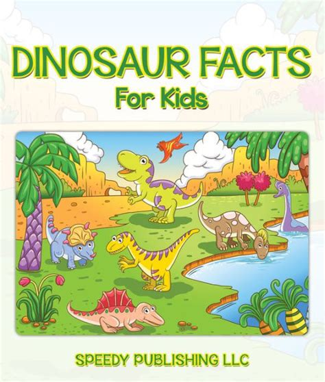 libro dinosurs for kids dinosaur facts for kids children s dinosaur books by speedy publishing nook book ebook