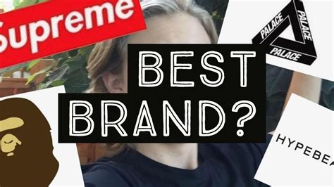 supreme brand what is the best hypebeast brand of 2017 supreme bape