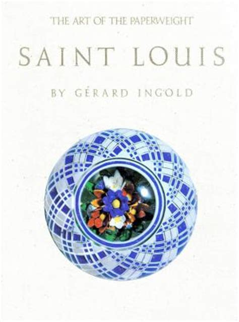 the colored aristocracy of st louis books ingold the of the paperweight louis