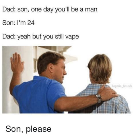 dad encourages son to be a man while getting shots 25 best memes about vape vape memes