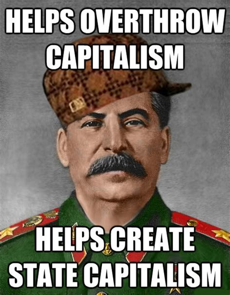 Capitalism Memes - 66 capitalism memes that will make you seize the means of production