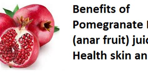 Medicinal Uses Of Pomegranate Anar health benefits of pomegranate fruit anar fruit juice