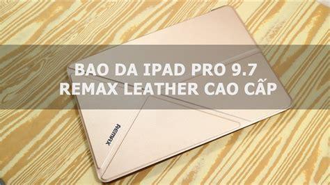 Pro 9 7 Di Ibox bao da pro 9 7 remax leather cao cẠp ä á chæ i di ä á ng