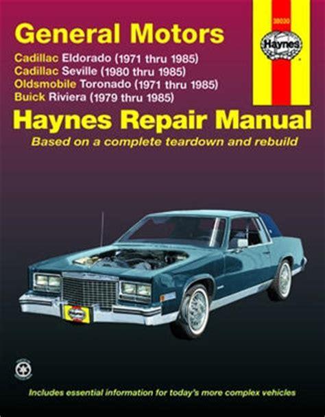 cadillac eldorado seville olds toronado buick riviera haynes repair manual 1971 1985