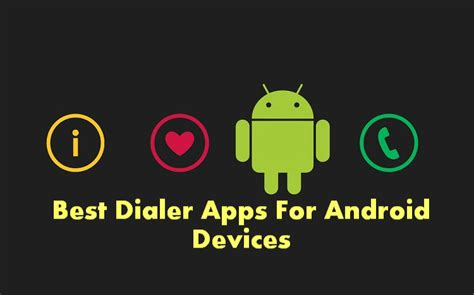 best dialer for android best contacts and dialer android apps droidopinions