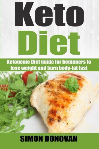 ketogenic diet beginners guide to keto lifestyle with 70 easy fast delicious recipes automatically reduce hunger burn excess make healthier and naturally lower your blood sugar books keto diet ketogenic diet guide for beginners to lose