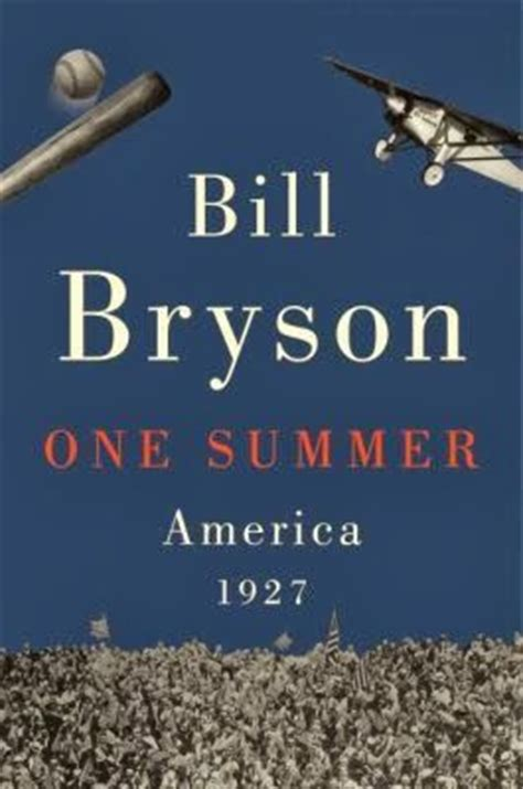 one summer america 1927 one summer america 1927 by bill bryson new york times bestsellers list new