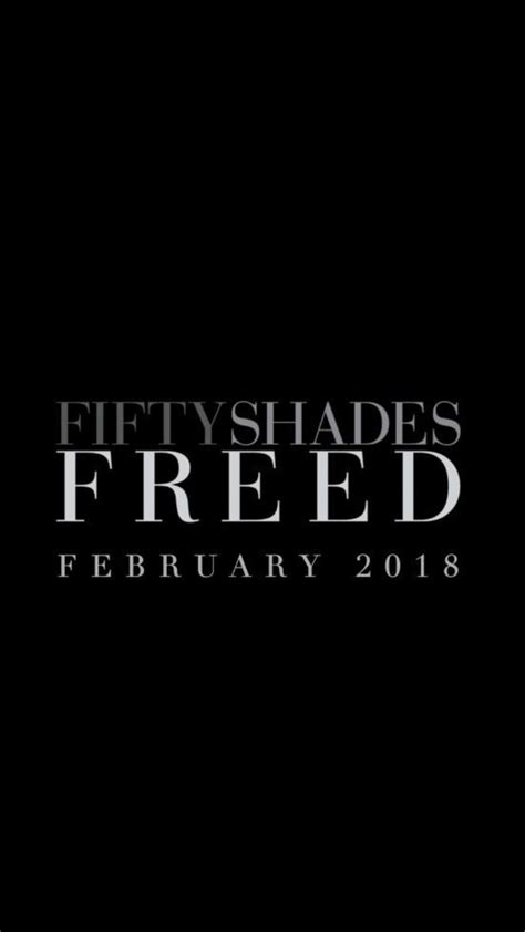 Fifty Shades Freed 2018 17 Best Images About Fsog On Pinterest Shades Of Grey 50 Shades And Fifty Shades Of Grey